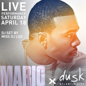 #MARIO Performing LIVE! Dusk Nightclub 4/18 #AtlanticCity #MissDJLux #Guestlist Discount Admission