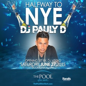 HalfWay to NYE Party! with PaulyD Vito-G #Saturday 6/27 #PoolAfterDark #AtlanticCity - #Guestlist 4 Reduced Admission - https://ACGuestlist.com