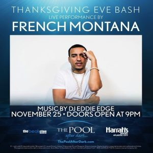 11/25 Thanksgiving Eve w FRENCH MONTANA Performing LIVE! at The Pool After Dark. Pre-Sale Tickets! Visit: https://acguestlist.com/thanksgiving-eve-2015/ for Pre-Sale Admission!