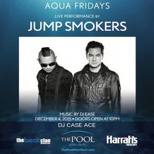12/4 JUMP SMOKERS dj CASE ACE Pool After Dark fri. Atlantic City FREE Admission Guestlist