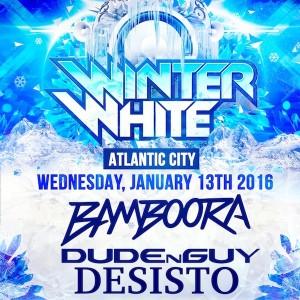 1/13 WINTER WHITE TOUR! PaulDeSisto, #BAMBOORA, #DUDEnGUY ThePoolAfterDark #AC Jump on the List! visit: ACGuestList.com