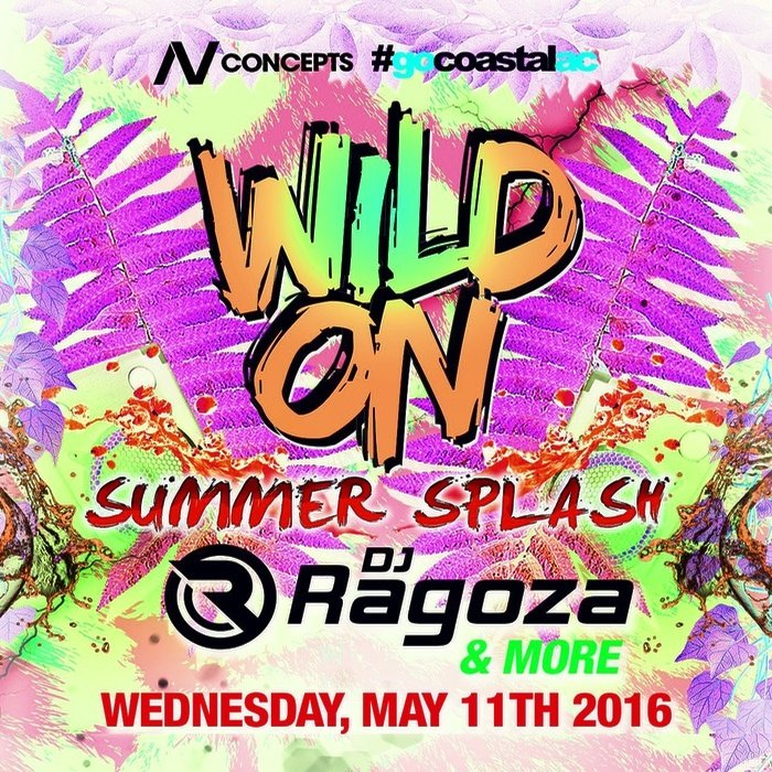 WildOn SUMMER SPLASH 2016! WED. 5/11 - Doors Open 8PM - DJ Regoza n MORE! Pool After Dark AC