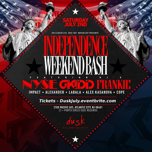 4th of July Saturday Bash at Dusk Nightclub Atlantic City - Saturday July 2nd, Early Bird Tickets!