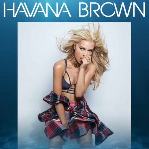 Havana Brown FREE Admission Guest List! - Pool After Dark