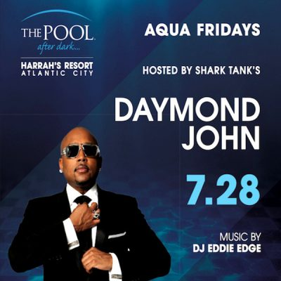 DAYMOND JOHN of Shark Tank! The Pool After Dark, AC - FREE Guest List! - www.ACGuestList.com