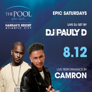 8/12 DJ Pauly D + Camron Performing Live! at The Pool After Dark. The hottest party in Atlantic City! Visit: www.AnyCityPromotions.com to Sign Up for $10 off admission!