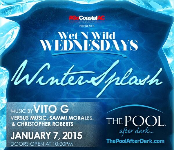01/07 WINTER SPLASH @ThePoolAfterDark VITO-G, Versus Music, Sammi Morales, Chris Roberts - Free Admission Guest List
