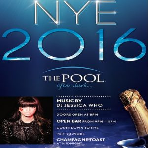 12/31 NEW YEARS EVE @ The Pool After Dark! Jessica Who, 2 Hour Open Bar, Party Favors! Discount Tickets! - AnyCityPromotions.com